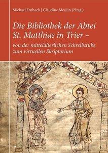 Die Bibliothek der Abtei St. Matthias in Trier - von der mittela