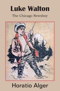 Luke Walton, The Chicago Newsboy