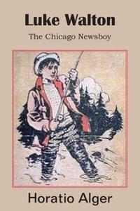 Luke Walton, The Chicago Newsboy