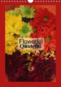 Flowerful Quoteful (Wall Calendar 2015 DIN A4 Portrait)