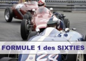 Formule 1 des Sixties (Calendrier mural 2015 DIN A3 horizontal)