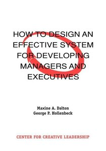 How to Design an Effective System for Developing Managers and Ex