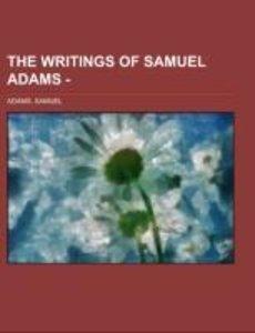 The Writings of Samuel Adams - Volume 2