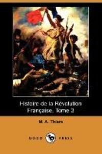 Histoire de La Revolution Francaise, Tome 3 (Dodo Press)