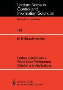Optimal Control with a Worst-Case Performance Criterion and Appl