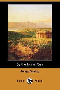 By the Ionian Sea (Dodo Press)
