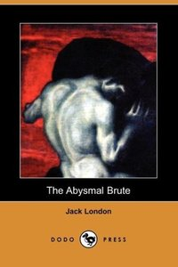 The Abysmal Brute (Dodo Press)