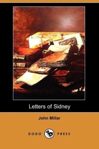 Letters of Sidney, on Inequality of Property. to Which Is Added,