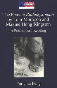 The Female Bildungsroman by Toni Morrison and Maxine Hong Kingst