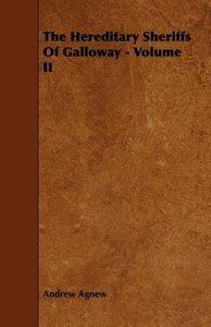 The Hereditary Sheriffs Of Galloway - Volume II