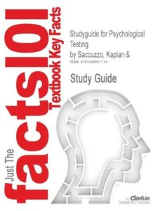 Studyguide for Psychological Testing by Saccuzzo, Kaplan &, ISBN