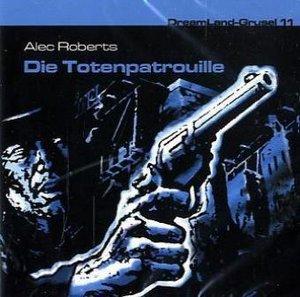 Dreamland Grusel 11 - Die Totenpatrouille