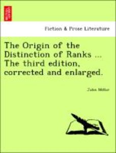 The Origin of the Distinction of Ranks ... The third edition, co