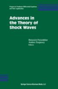 Advances in the Theory of Shock Waves