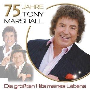 75 Jahre Tony Marshall-Die größten Hits meines Leb