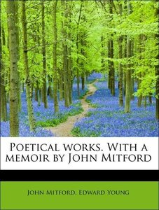 Poetical works. With a memoir by John Mitford