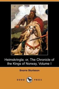 Heimskringla; Or, the Chronicle of the Kings of Norway, Volume I