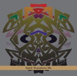 Spirit Transform Me