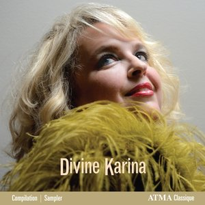 Divine Karina-The Best Of Karina Gauvin