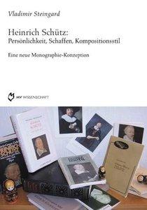 Heinrich Schütz: Persönlichkeit, Schaffen, Kompositionsstil
