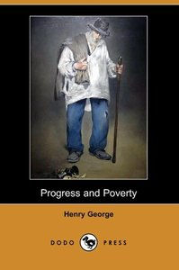 Progress and Poverty (Dodo Press)