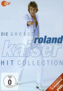 Kaiser, R: Die groáe Roland Kaiser Hit Collection