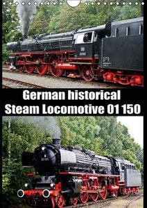 Steam Locomotive 01 150 / UK-Version (Wall Calendar 2015 DIN A4