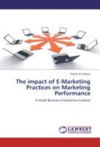 The impact of E-Marketing Practices on Marketing Performance