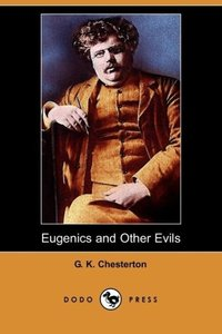 Eugenics and Other Evils (Dodo Press)