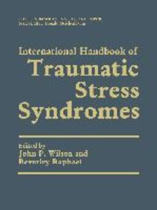 International Handbook of Traumatic Stress Syndromes. 2 Bände