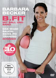 Barbara Becker - B.FIT mit Ball und Band Das Miami Bauch-Beine-P