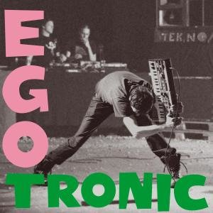 Egotronic (Reissue)