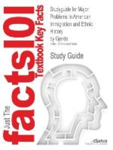 Studyguide for Major Problems In American Immigration and Ethnic