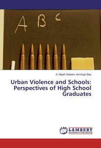 Urban Violence and Schools: Perspectives of High School Graduate