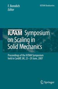 IUTAM Symposium on Scaling in Solid Mechanics