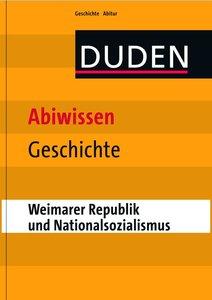 Duden Abiwissen Geschichte - Weimarer Republik und Nationalsozia