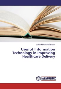 Uses of Information Technology in Improving Healthcare Delivery