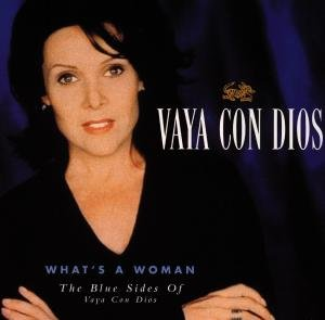 What's A Woman - The Blue Sides Of Vaya Con D