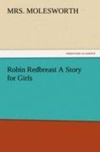 Robin Redbreast A Story for Girls
