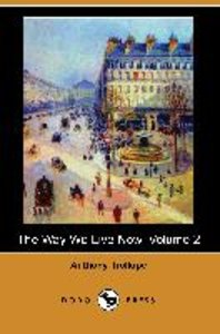 The Way We Live Now, Volume 2