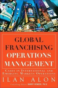 Global Franchising Operations Management: Cases in International
