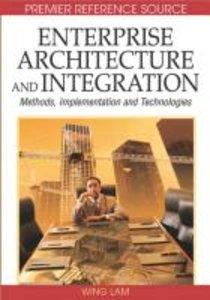 Enterprise Architecture and Integration: Methods, Implementation
