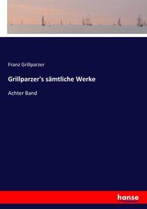 Grillparzer\'s sämtliche Werke