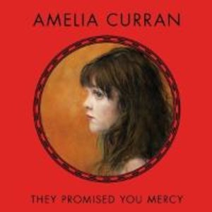 Curran,Amelia;They Promised You Mercy