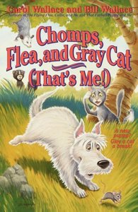 Chomps, Flea, and Gray Cat (That's Me!)