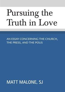 Pursuing the Truth in Love: An Essay Concerning the Church, the