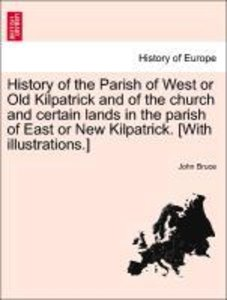 History of the Parish of West or Old Kilpatrick and of the churc