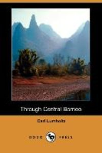 Through Central Borneo (Dodo Press)
