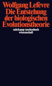 Die Entstehung der biologischen Evolutionstheorie