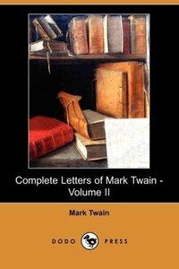 Complete Letters of Mark Twain - Volume II (Dodo Press)